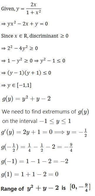 consider y=2x/1+x², where x is real , then the range of ...
