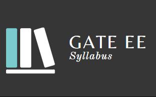 Syllabus - Electrical Engineering, GATE Electrical Engineering (EE) Notes | EduRev