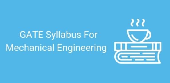 Syllabus - Mechanical Engineering : ME, GATE Mechanical Engineering Notes | EduRev