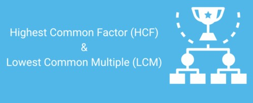 Highest Common Factor and Lowest Common Factor Class 10 Notes | EduRev