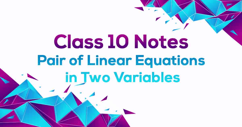Important Definitions & Formulas: Pair of Linear Equations in Two Variables Class 10 Notes | EduRev